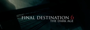 Final Destination The Dark Age