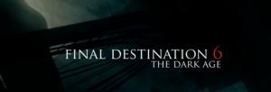 Final Destination The Dark Age